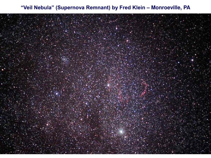"""Veil Nebula"" (Supernova Remnant) by Fred Klein – Monroeville, PA"
