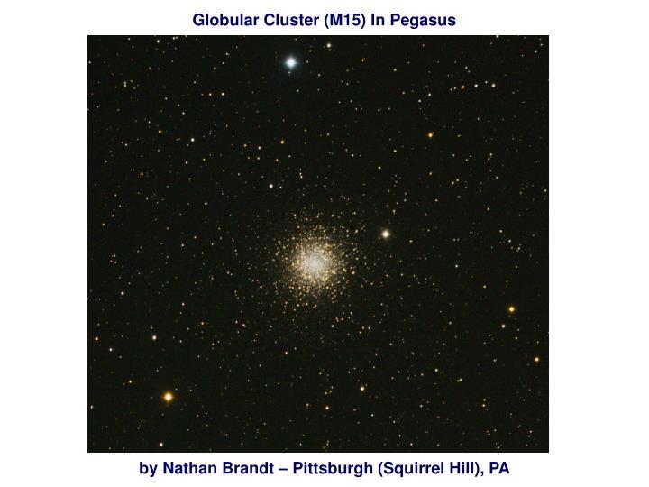Globular Cluster (M15) In Pegasus