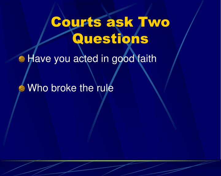 Courts ask Two Questions