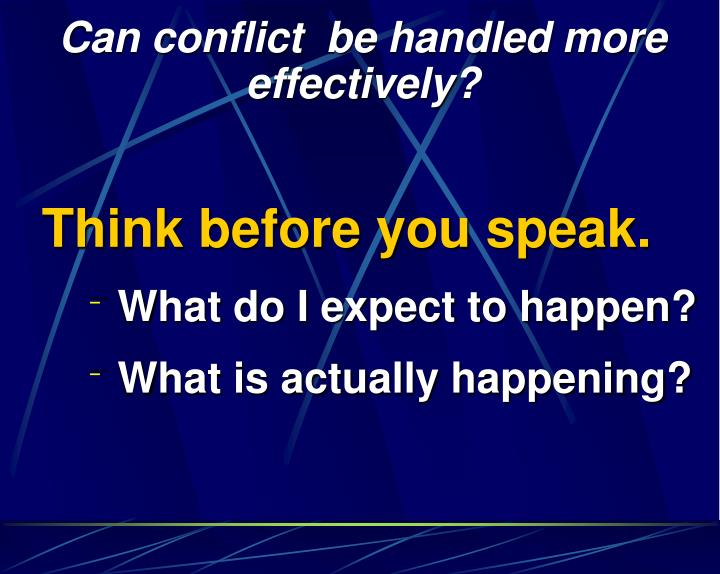 Can conflict  be handled more effectively?