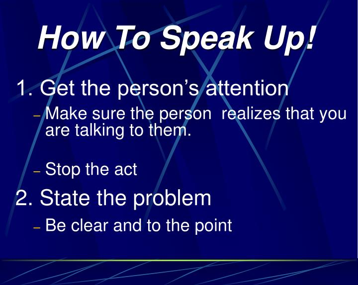How To Speak Up!