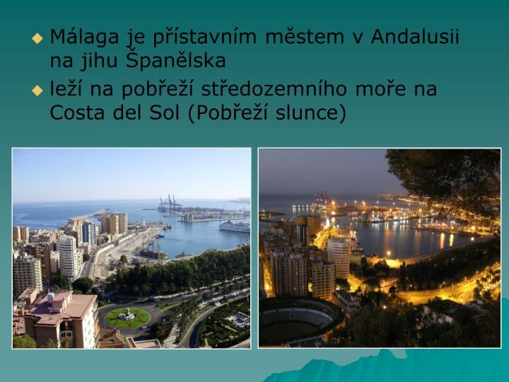Málaga je přístavním městem v Andalusii na jihu Španělska