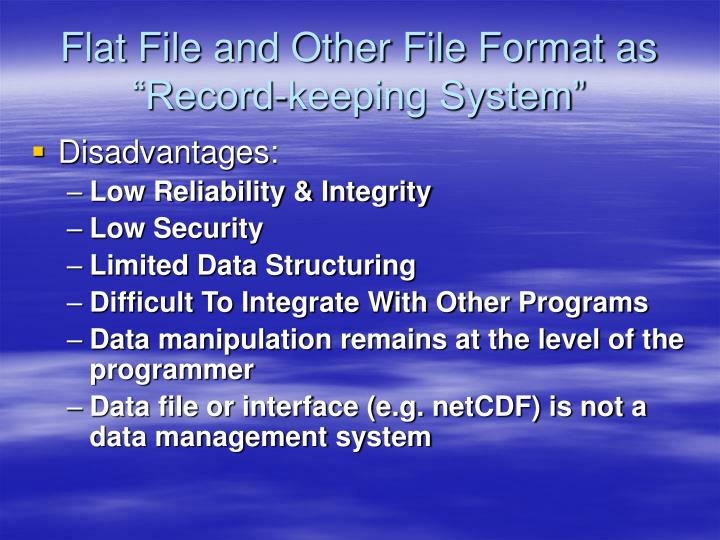 "Flat File and Other File Format as ""Record-keeping System"""