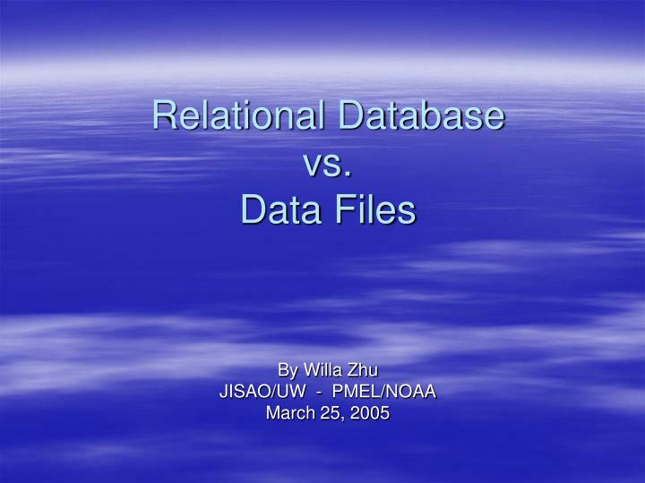 Relational database vs data files