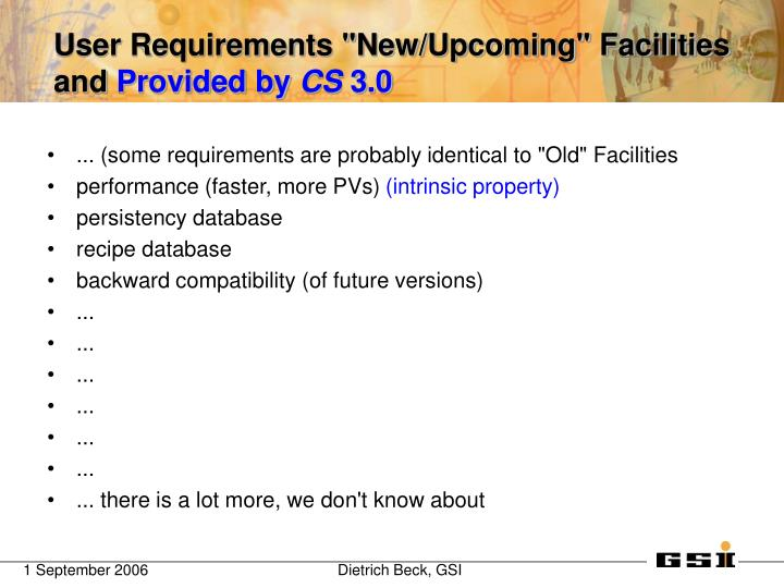 "... (some requirements are probably identical to ""Old"" Facilities"