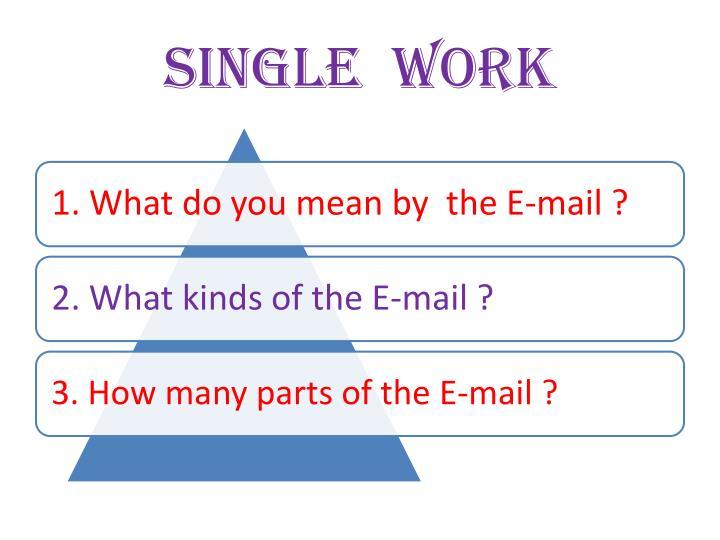 SINGLE  WORK