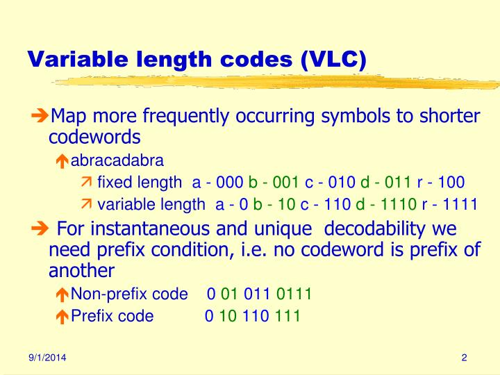 Variable length codes (VLC)