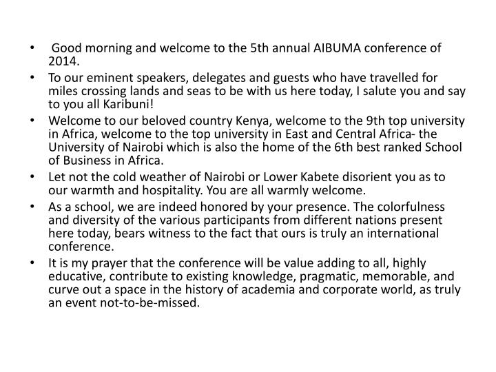 Good morning and welcome to the 5th annual AIBUMA conference of 2014.