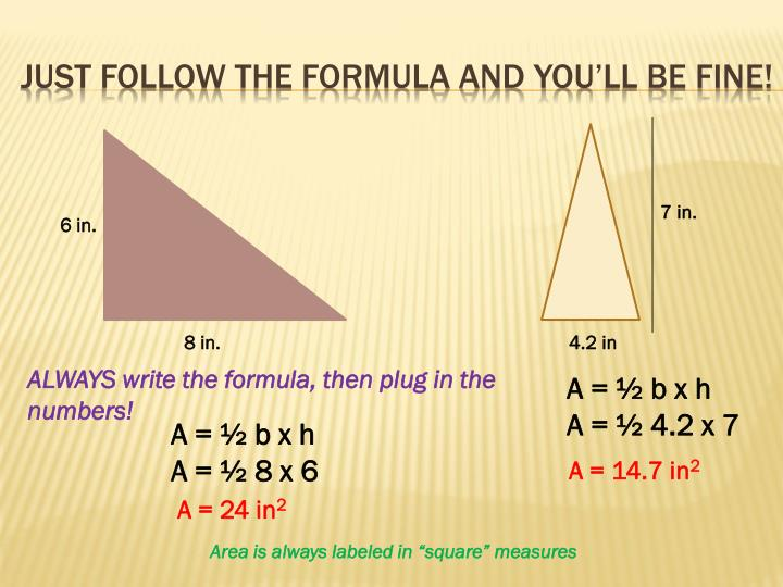 Just follow the formula and you'll be fine!