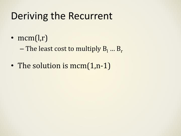 Deriving the Recurrent