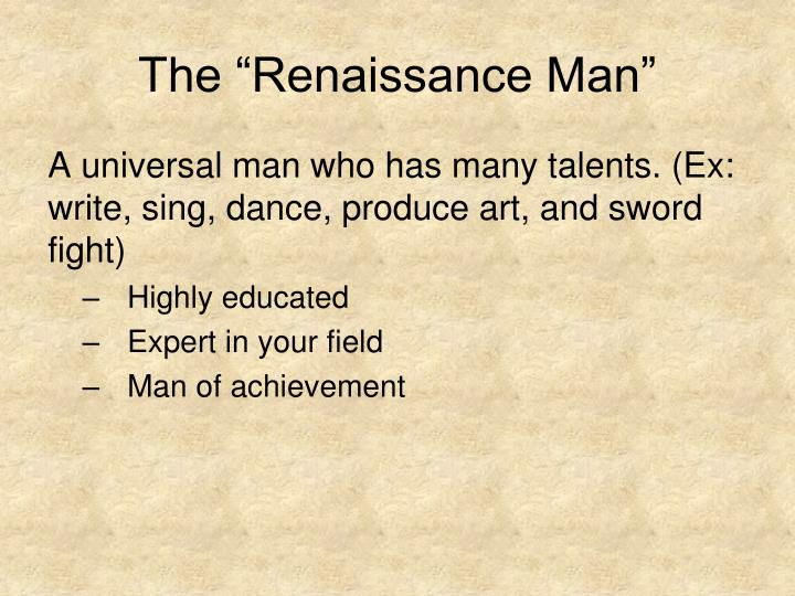 "The ""Renaissance Man"""