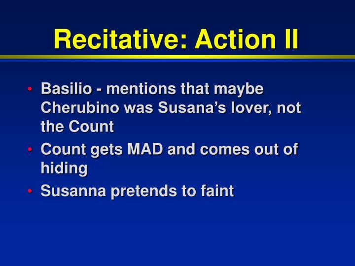 Recitative: Action II
