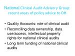 national clinical audit advisory group recent areas of policy advice to dh