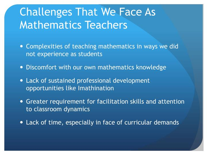 Challenges That We Face As Mathematics Teachers