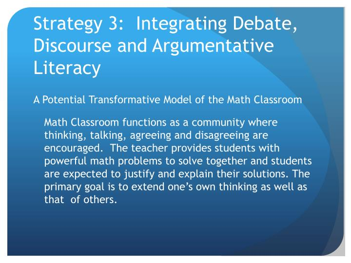 Strategy 3:  Integrating Debate, Discourse and Argumentative Literacy