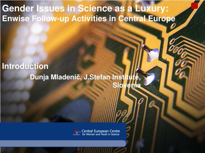 Gender issues in science as a luxury enwise follow up activities in central europe introduction