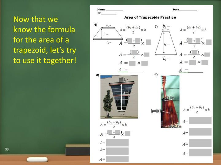 Now that we know the formula for the area of a trapezoid, let's try to use it together!