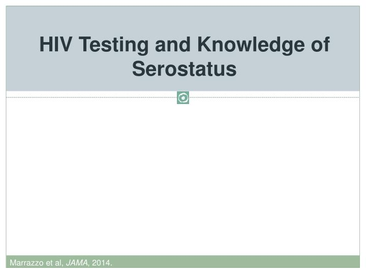 HIV Testing and Knowledge of