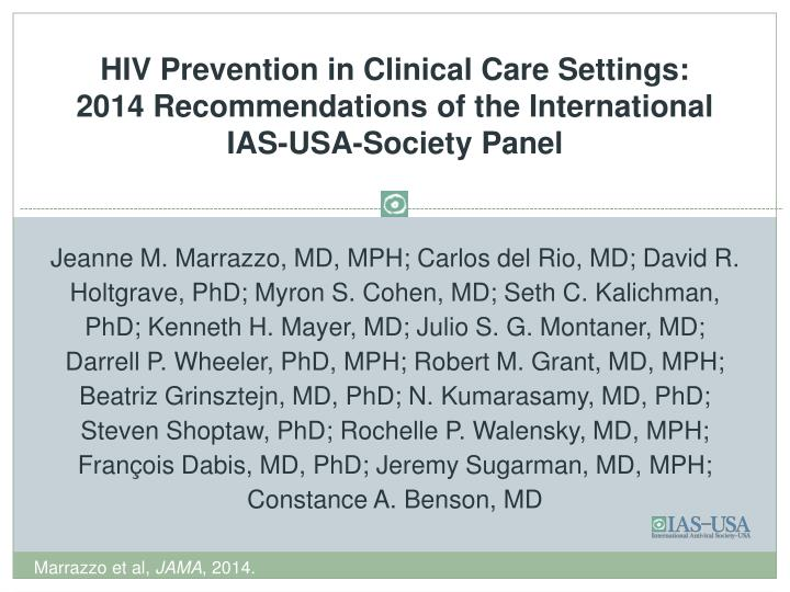 HIV Prevention in Clinical Care Settings: 2014 Recommendations of the International IAS-USA-Society ...