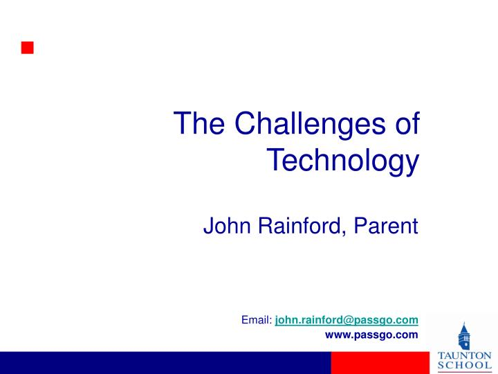 The challenges of technology
