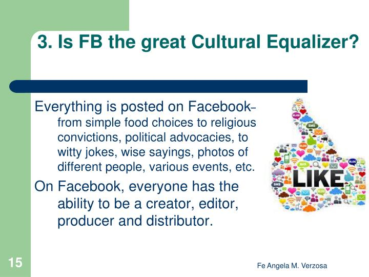 3. Is FB the great Cultural Equalizer?