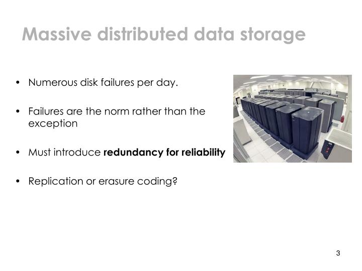 Massive distributed data storage