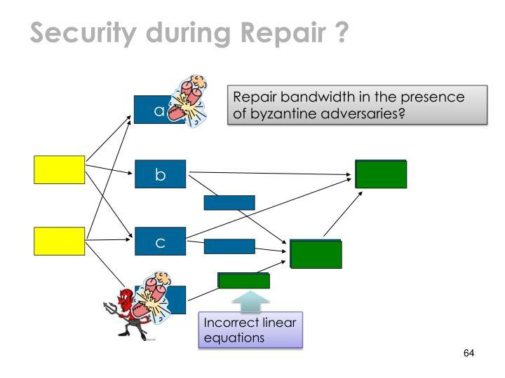 Security during Repair ?