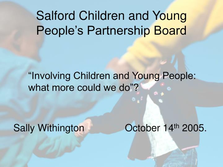 Salford children and young people s partnership board