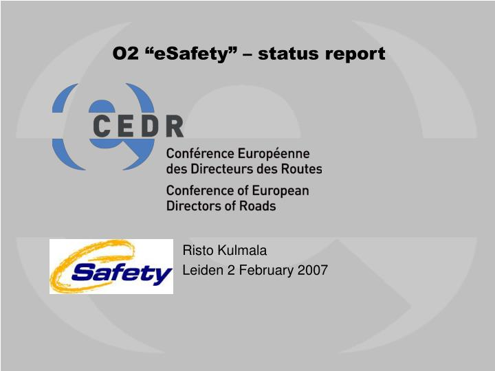 O2 esafety status report