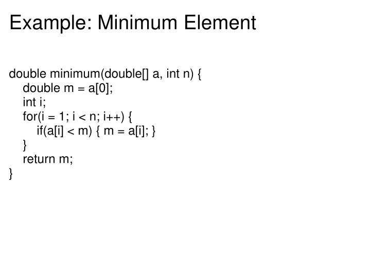 Example: Minimum Element