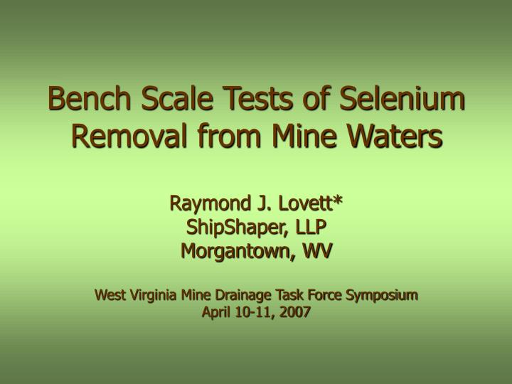 Bench scale tests of selenium removal from mine waters