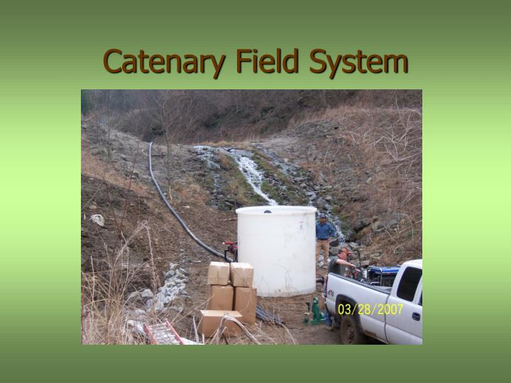 Catenary Field System