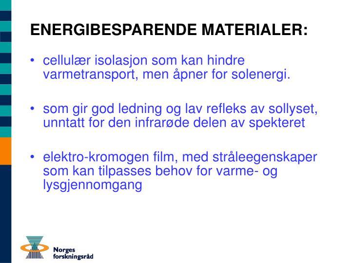 ENERGIBESPARENDE MATERIALER: