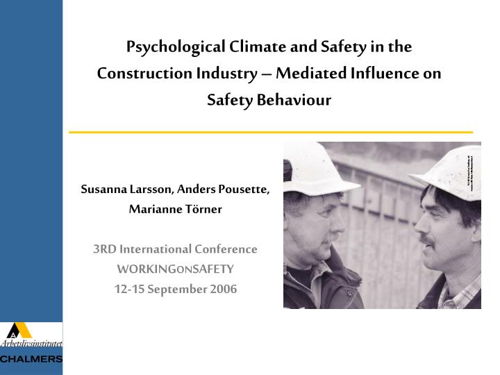 Psychological Climate and Safety in the Construction Industry – Mediated Influence on Safety Behav...