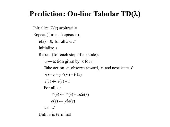 Prediction: On-line Tabular TD(