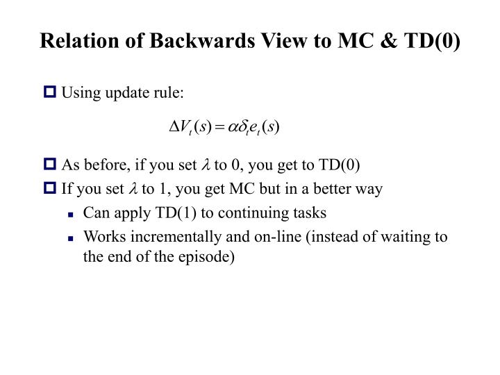 Relation of Backwards View to MC & TD(0)