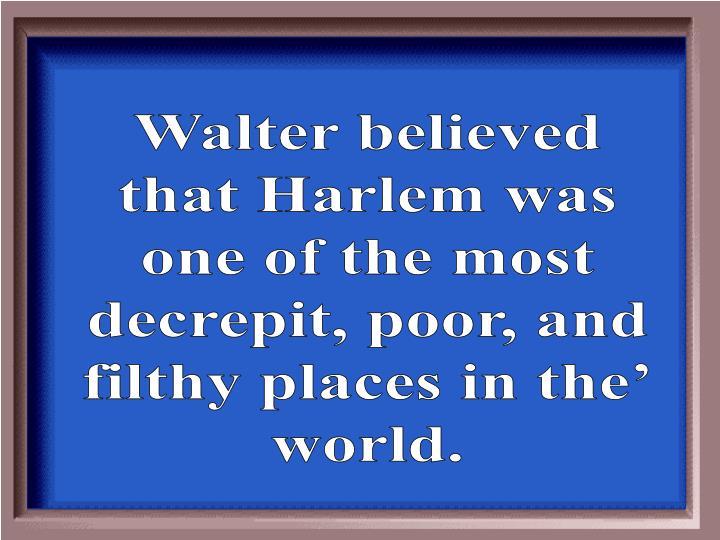 Walter believed