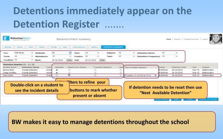 Detentions immediately appear on the Detention Register