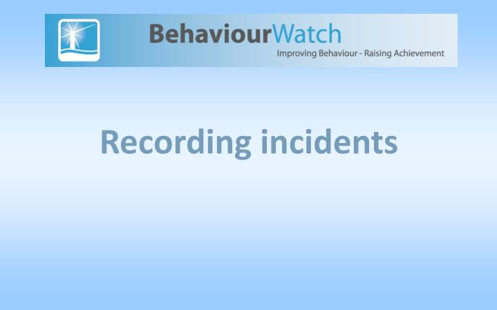 Recording incidents