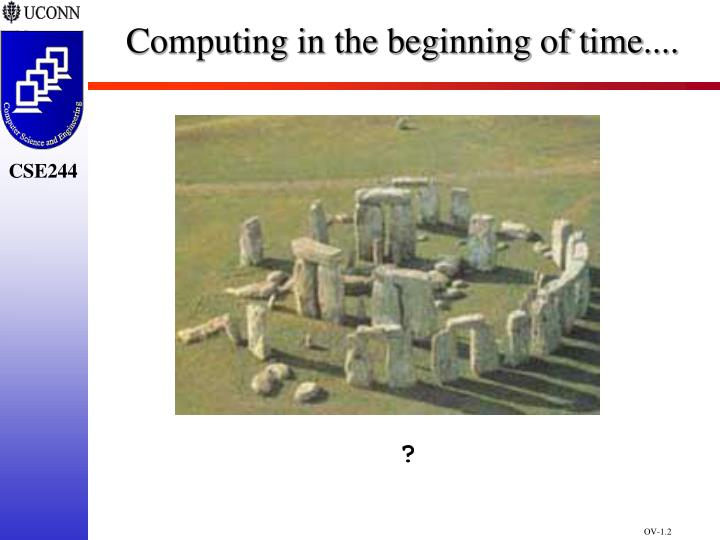 Computing in the beginning of time....