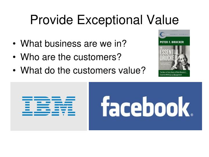 Provide Exceptional Value