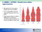 2 bwrc citris health care dollar opportunities