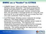 bwrc as a feeder to citris1