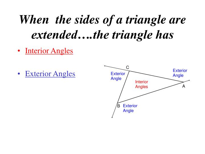 When  the sides of a triangle are extended….the triangle has
