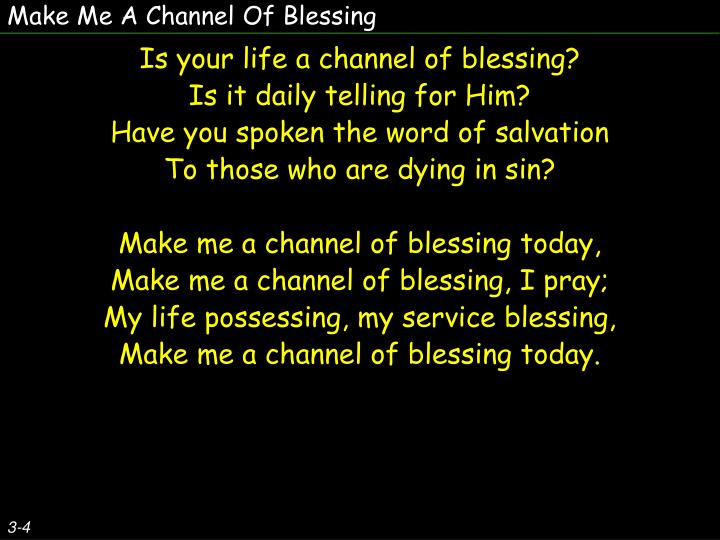 Make Me A Channel Of Blessing