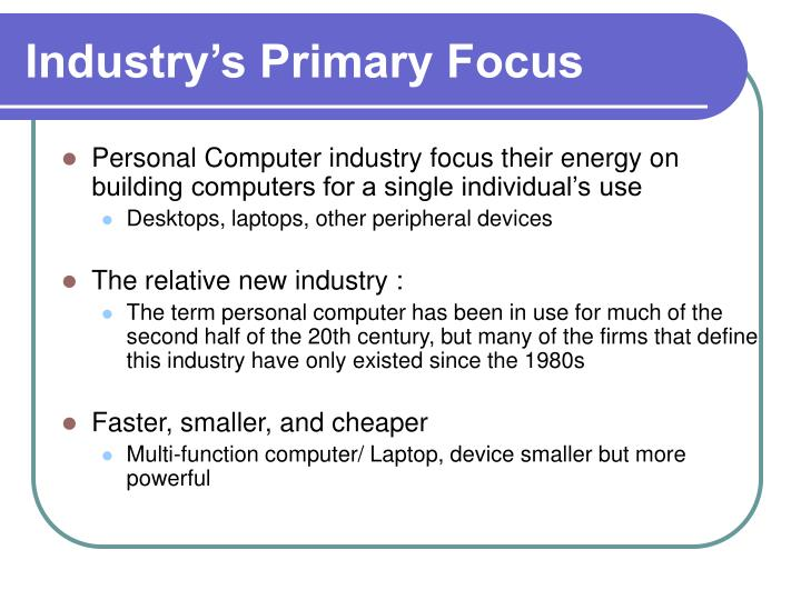 Industry s primary focus