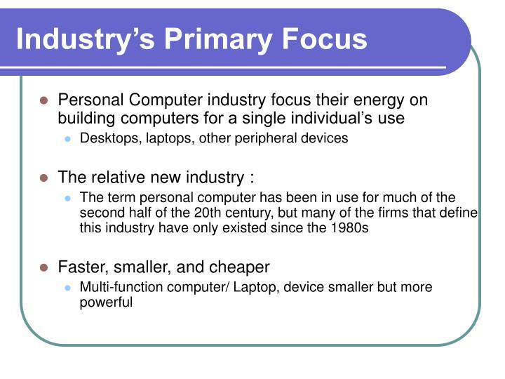 Industry's Primary Focus