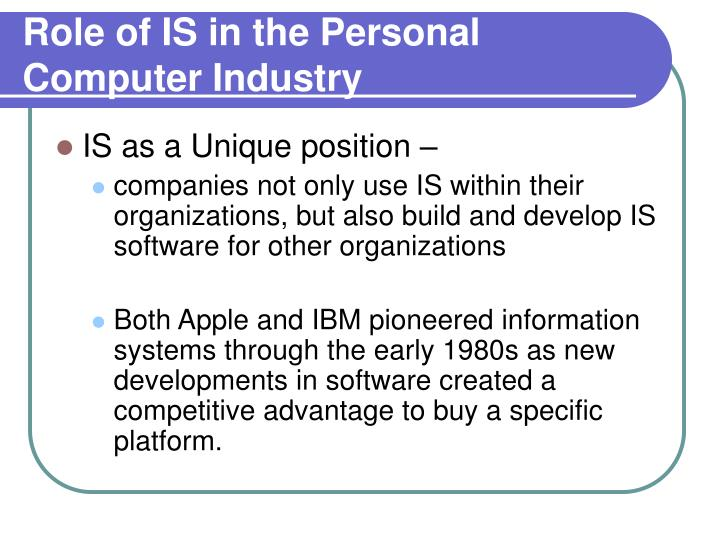 Role of IS in the Personal Computer Industry
