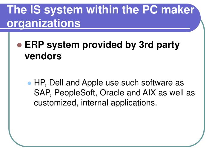 The IS system within the PC maker organizations