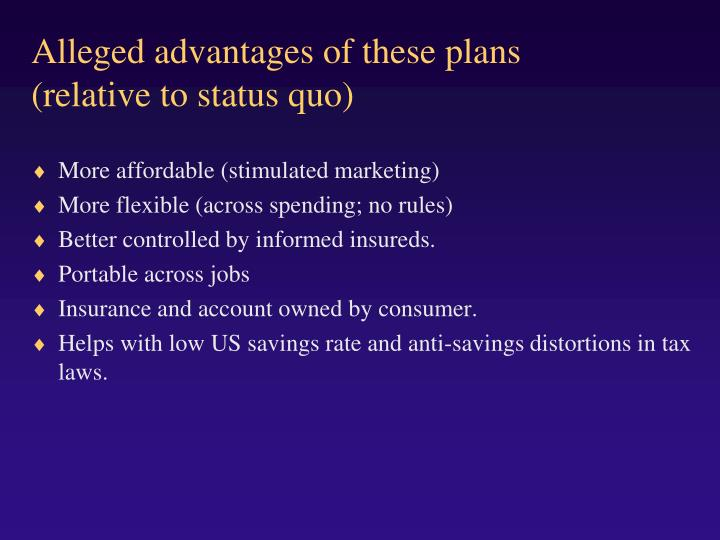 Alleged advantages of these plans